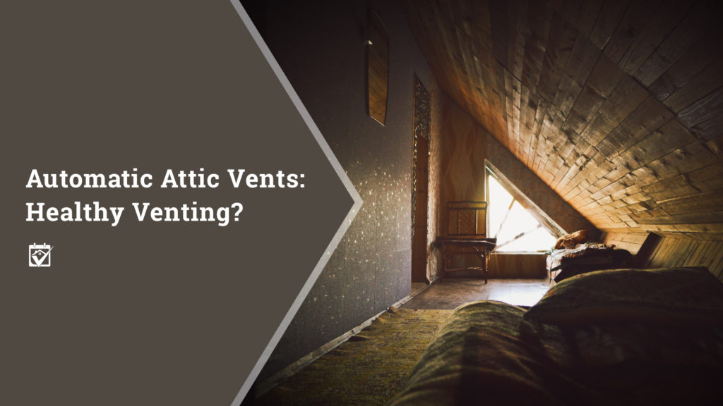 Automatic Attic Vents: Healthy Venting?